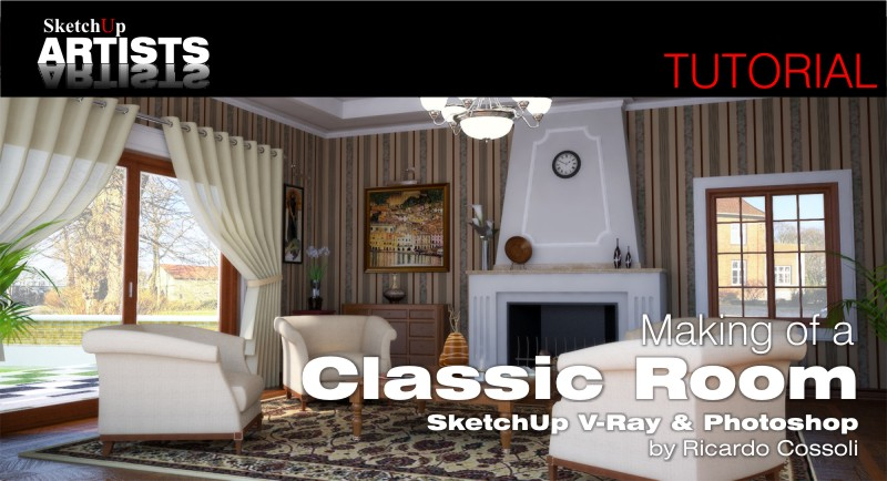 Making of a Classic Room :: SketchUp 3D Rendering Tutorials by