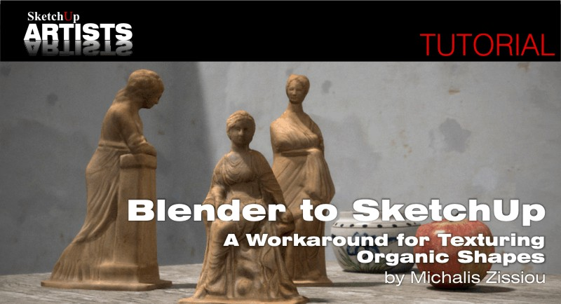 Blender to SketchUp A workaround for texturing organic shapes