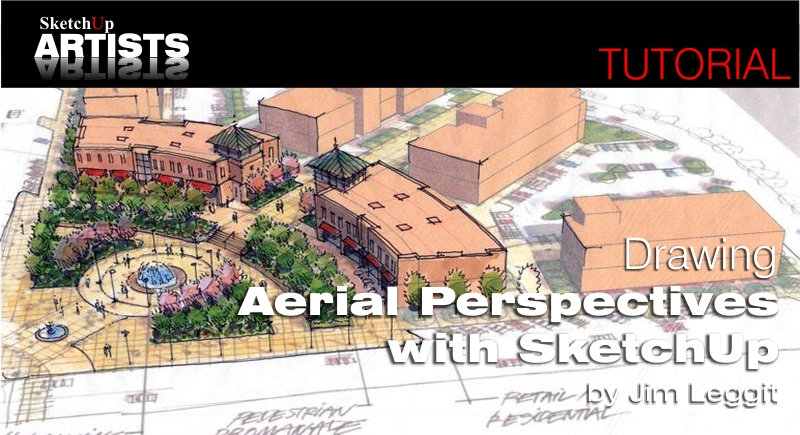 Drawing aerial perspectives with sketchup sketchup 3d 3d drawing website