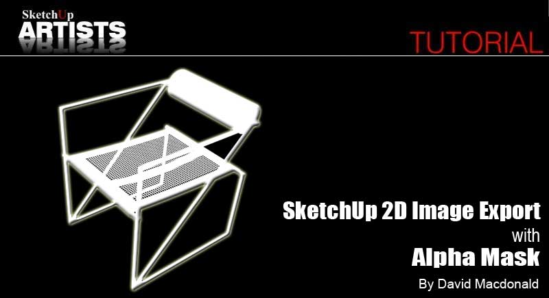 SketchUp 2D Image Export with Alpha Mask :: SketchUp 3D Rendering