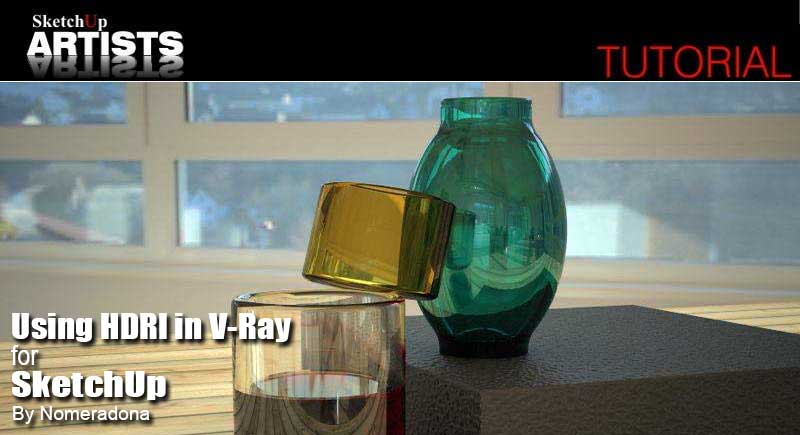 Using HDRI in V-Ray for SketchUp :: SketchUp 3D Rendering Tutorials