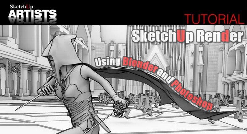 SketchUp Render Using Blender And Photoshop