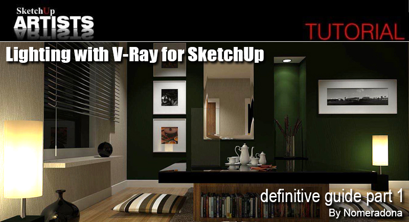 Lighting with V-Ray for SketchUp – definitive guide part 1